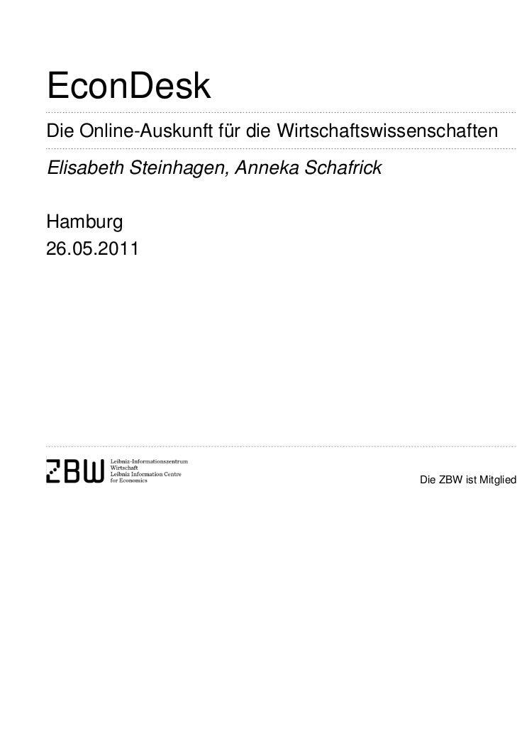 EconDeskDie Online-Auskunft für die WirtschaftswissenschaftenElisabeth Steinhagen, Anneka SchafrickHamburg26.05.2011      ...