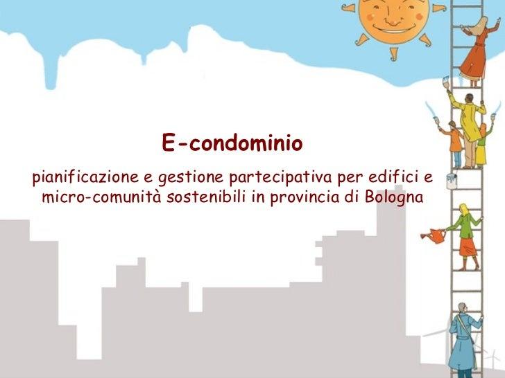 E-condominiopianificazione e gestione partecipativa per edifici e micro-comunità sostenibili in provincia di Bologna