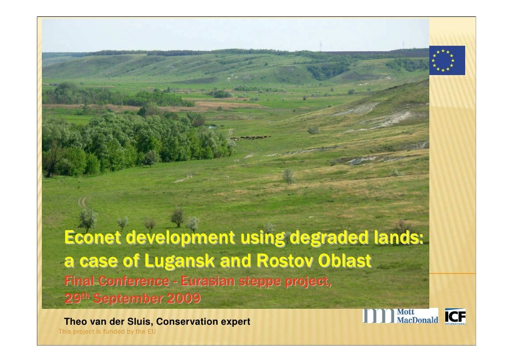 Sustainable Integrated Land Use of the Eurasian Steppe      Econet development using degraded lands:  a case of Lugansk an...
