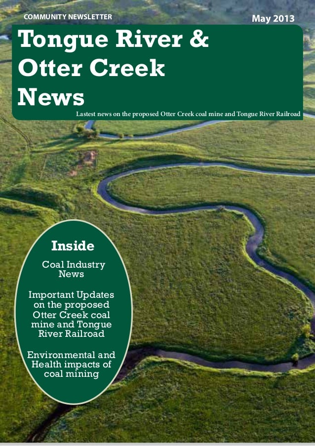 InsideCoal IndustryNewsImportant Updateson the proposedOtter Creek coalmine and TongueRiver RailroadEnvironmental andHealt...