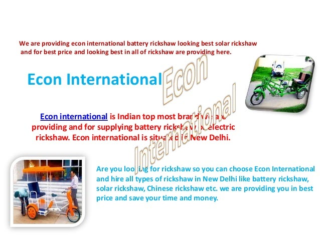 We are providing econ international battery rickshaw looking best solar rickshaw and for best price and looking best in al...