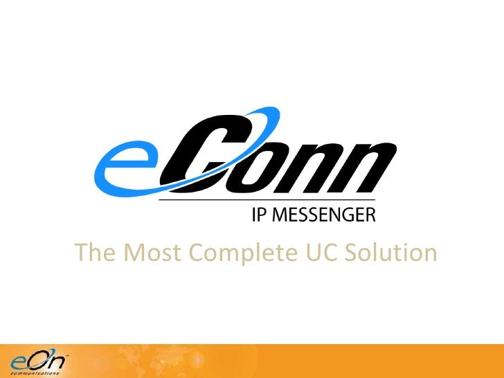 eConn IP Messenger The Complete UC Solution