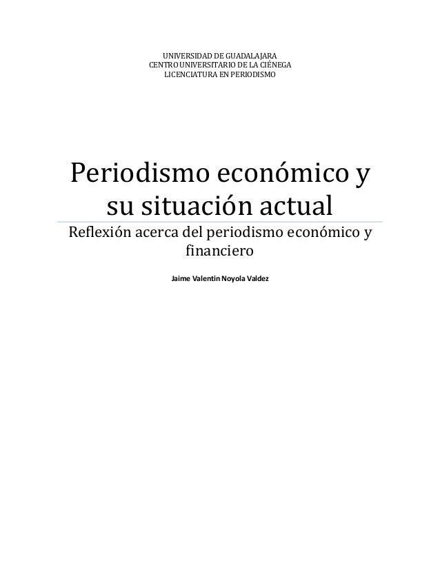 UNIVERSIDAD DE GUADALAJARACENTRO UNIVERSITARIO DE LA CIÉNEGALICENCIATURA EN PERIODISMOPeriodismo económico ysu situación a...