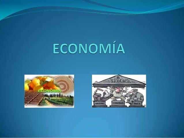 ECONOMÍA La economía es una ciencia social que estudia cómo los individuos o las sociedades usan o manejan los escasos rec...