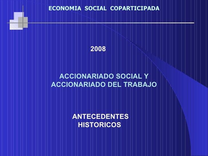 2008 ACCIONARIADO SOCIAL Y ACCIONARIADO DEL TRABAJO  ANTECEDENTES HISTORICOS