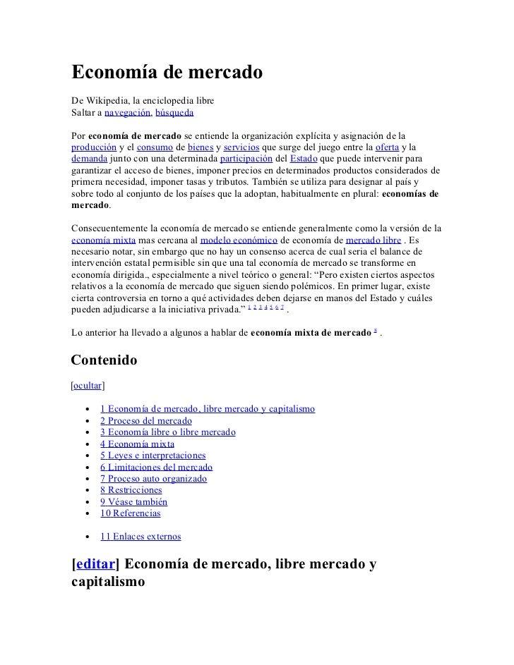 Economía de mercadoDe Wikipedia, la enciclopedia libreSaltar a navegación, búsquedaPor economía de mercado se entiende la ...