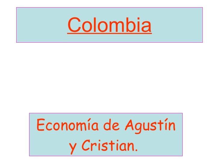 Colombia Economía de Agustín y Cristian.