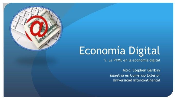 Economía Digital<br />5. La PYME en la economía digital<br />