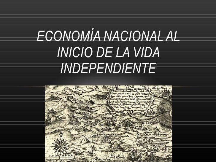Economía nacional al inicio de la vida independiente setimo