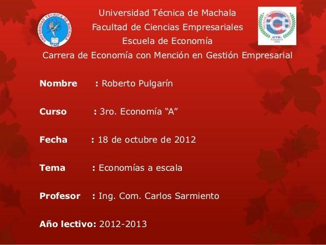 Universidad Técnica de Machala           Facultad de Ciencias Empresariales                 Escuela de EconomíaCarrera de ...