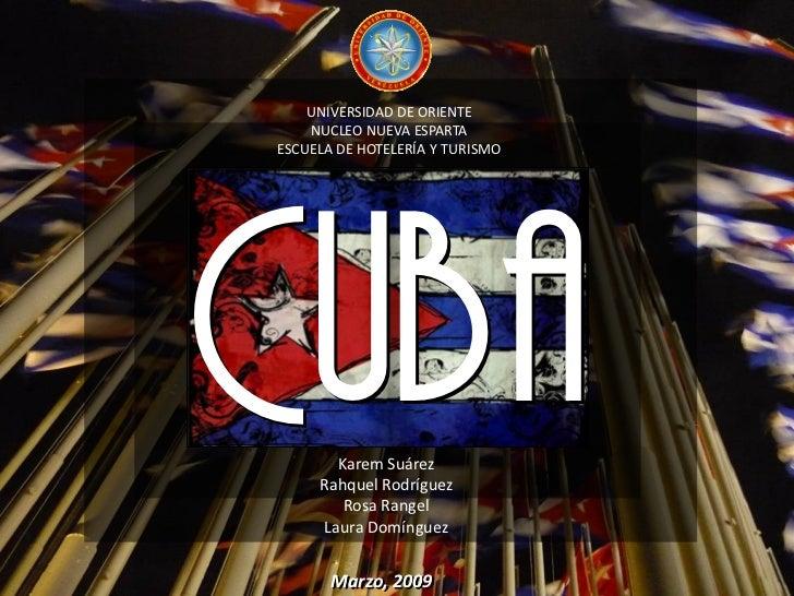 UNIVERSIDAD DE ORIENTE     NUCLEO NUEVA ESPARTA ESCUELA DE HOTELERÍA Y TURISMO     Cuba    Karem Suárez      Rahquel Rodrí...