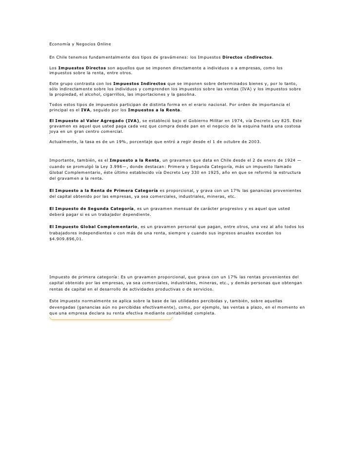Economía y Negocios OnlineEn Chile tenemos fundamentalmente dos tipos de gravámenes: los Impuestos Directos eIndirectos.Lo...
