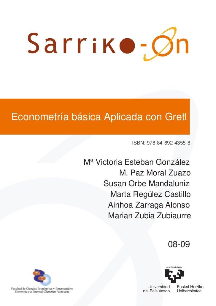 Econometría básica Aplicada con Gretl                            ISBN: 978-84-692-4355-8               Mª Victoria Esteban...