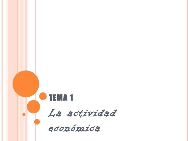 TEMA 1La actividadeconómica