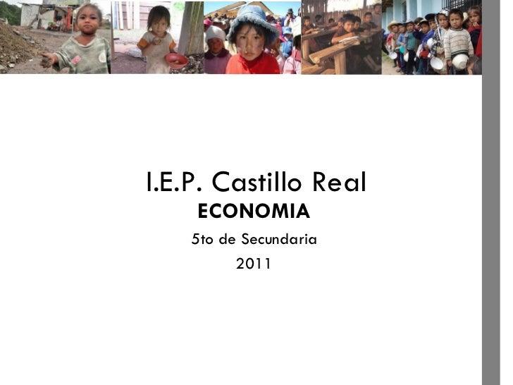 I.E.P. Castillo Real ECONOMIA 5to de Secundaria 2011