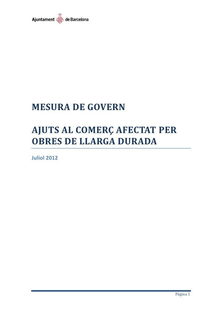 MESURA DE GOVERNAJUTS AL COMERÇ AFECTAT PEROBRES DE LLARGA DURADAJuliol 2012                          Pàgina 1