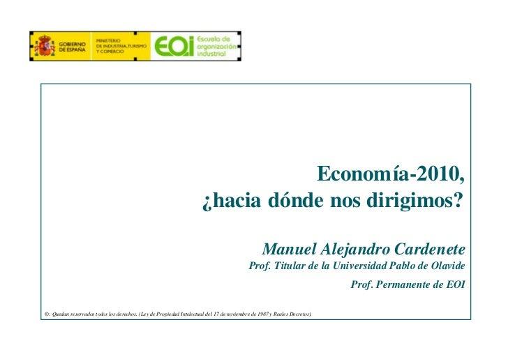 Economía-2010,                                                                      ¿hacia dónde nos dirigimos?           ...