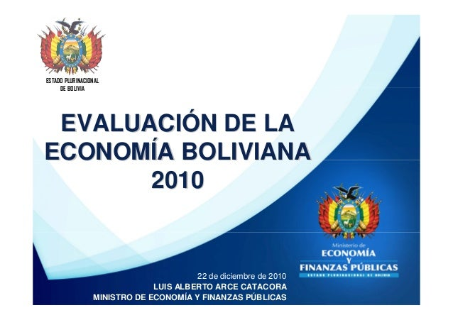 ESTADO PLURINACIONAL     DE BOLIVIA EVALUACIÓN DE LAECONOMÍA BOLIVIANA       2010                                       22...