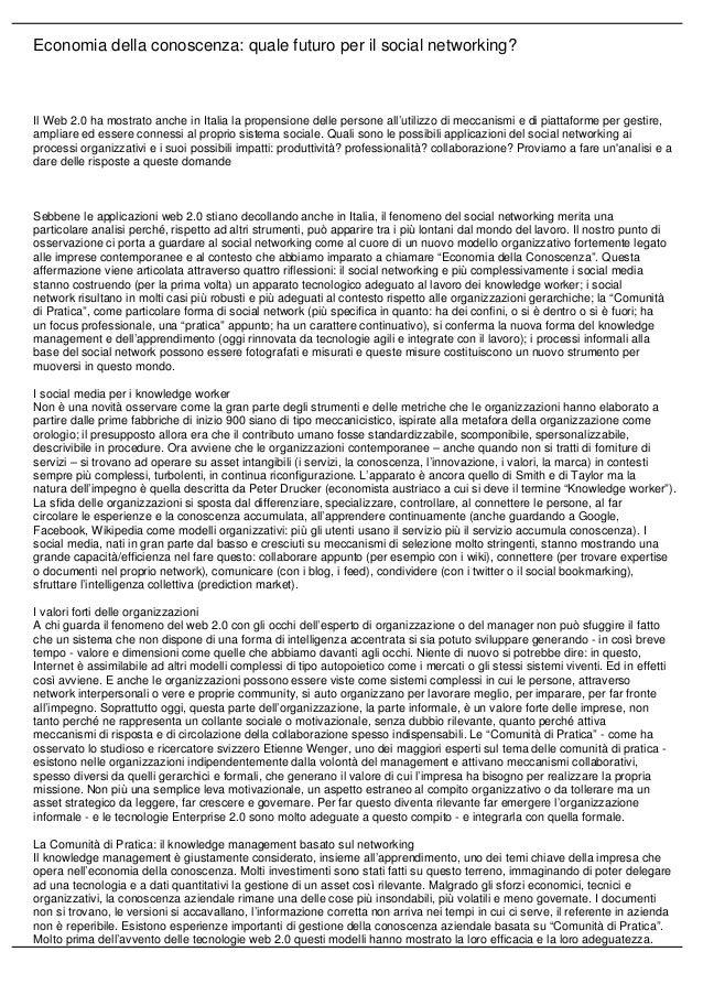 Economia della conoscenza: quale futuro per il social networking? Il Web 2.0 ha mostrato anche in Italia la propensione de...