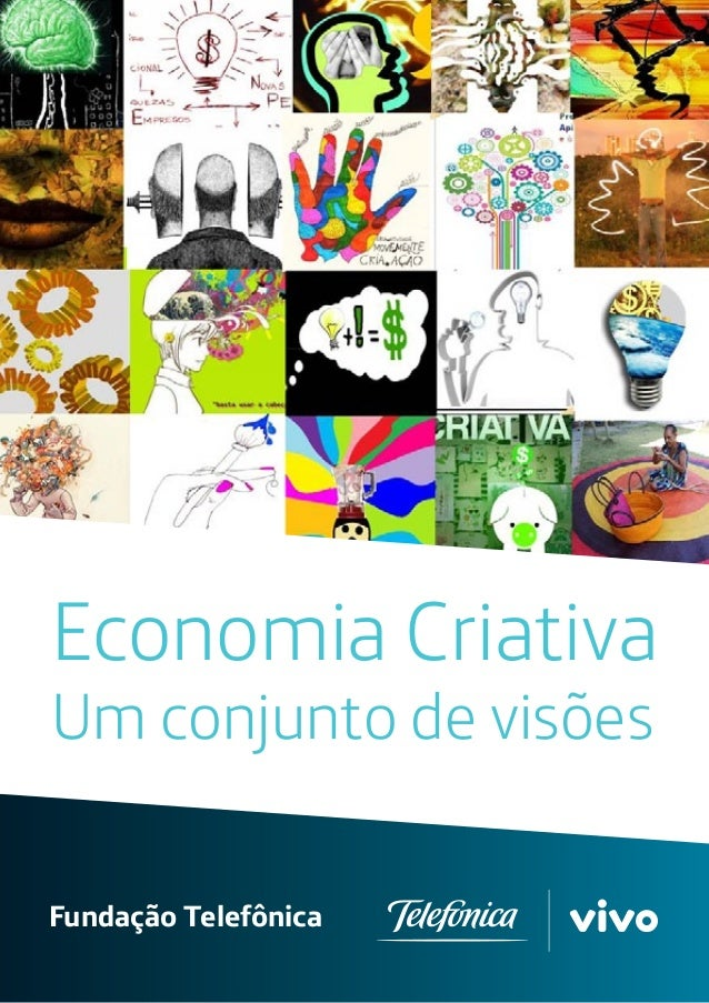 Economia Criativa Um conjunto de visões Fundação Telefônica
