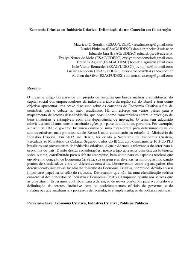 Economia Criativa ou Indústria Criativa: Delimitação de um Conceito em Construção Mauricio C. Serafim (ESAG/UDESC) serafim...