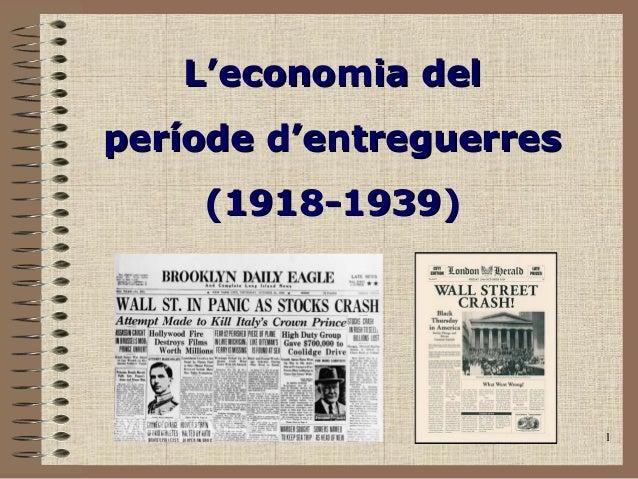 1 L'economiaL'economia ddelel pperíode d'entreguerreseríode d'entreguerres (1918-1939)(1918-1939)