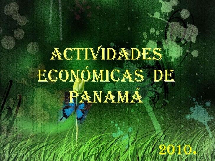 Actividades Económicas  de Panamá <br />2010.<br />