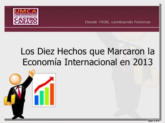 Los Diez Hechos que Marcaron la Economía Internacional en 2013