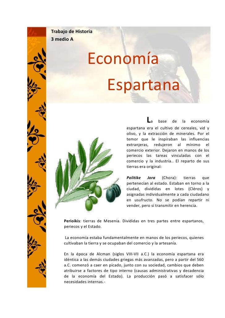 46020844115814066914066674La base de la economía espartana era el cultivo de cereales, vid y olivo, y la extracción de min...