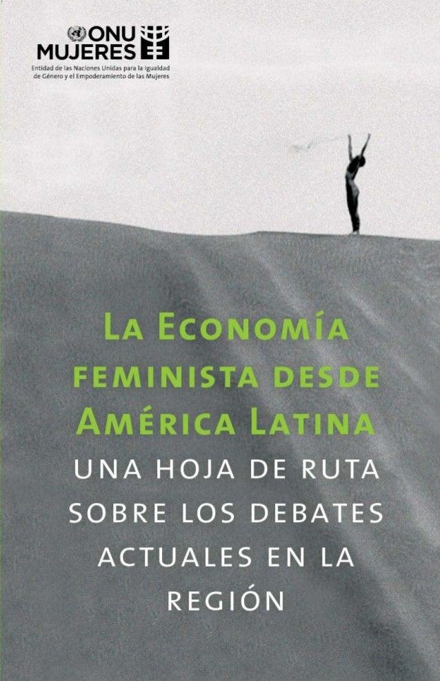 La economía feminista desde América Latina: Una hoja de ruta sobre los debates actuales en la región 1