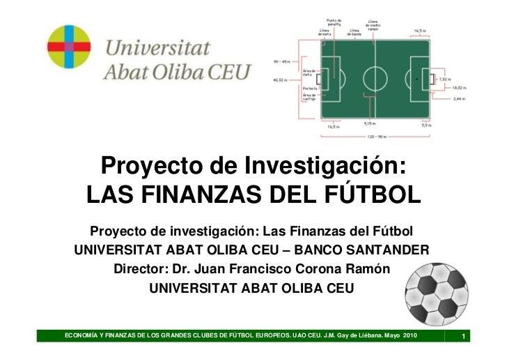 Proyecto de Investigación:       LAS FINANZAS DEL FÚTBOL     Proyecto de investigación: Las Finanzas del Fútbol   UNIVERSI...