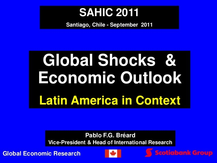 SAHIC 2011                    Santiago, Chile - September 2011          Global Shocks &          Economic Outlook         ...