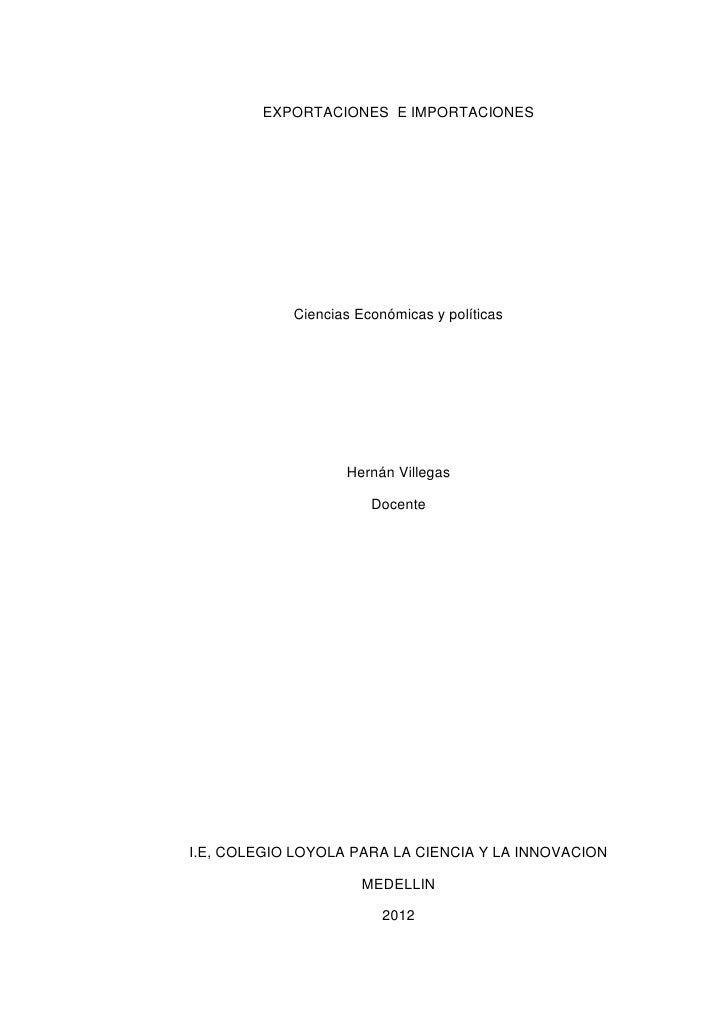 EXPORTACIONES E IMPORTACIONES            Ciencias Económicas y políticas                   Hernán Villegas                ...