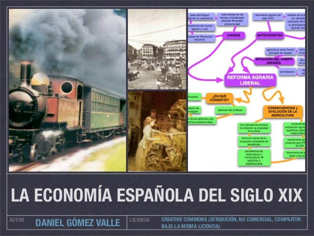 LA ECONOMÍA ESPAÑOLA DEL SIGLO XIXAUTOR                        LICENCIA   CREATIVE COMMONS (ATRIBUCIÓN, NO COMERCIAL, COMP...