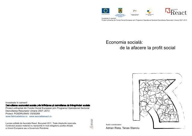 Lucrare editată de Asociația React în cadrul proiectului Dezvoltarea economiei sociale prin înființarea și dezvoltarea de ...