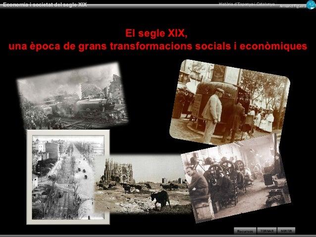 Economia i societat del segle XIX        Història d'Espanya i Catalunya   Armand Figuera                        El segle X...