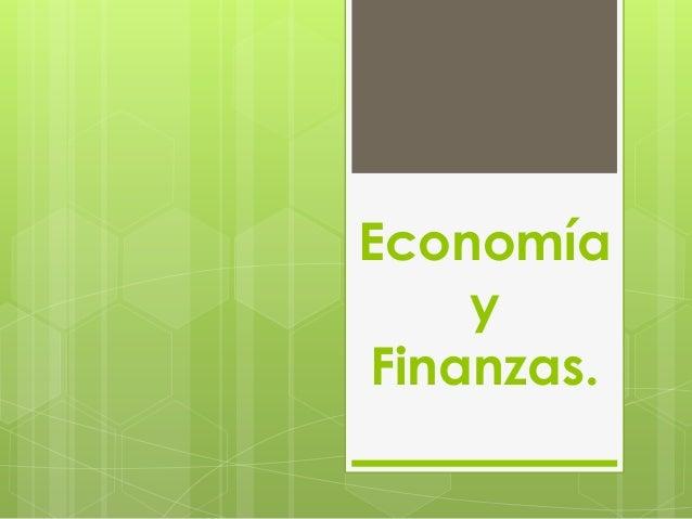 Economiayfinanzas 120813151517-phpapp02