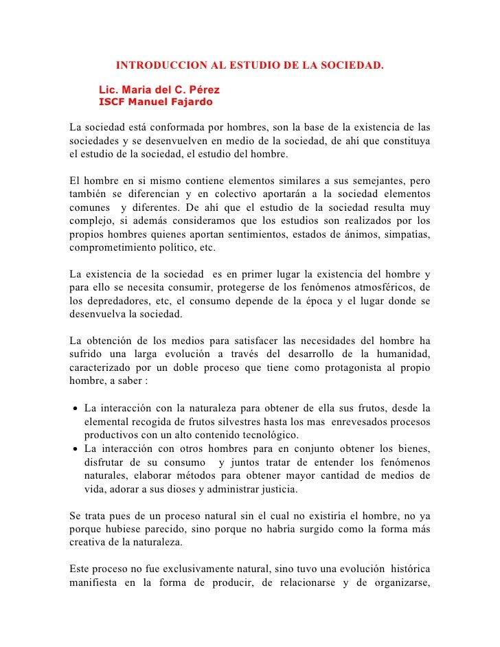 INTRODUCCION AL ESTUDIO DE LA SOCIEDAD.        Lic. Maria del C. Pérez       ISCF Manuel Fajardo  La sociedad está conform...