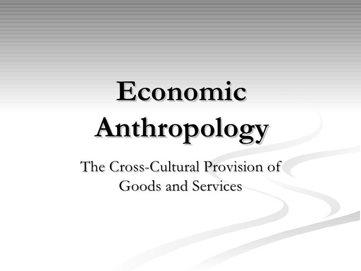 economic anthropology Embed (for wordpresscom hosted blogs and archiveorg item  tags.