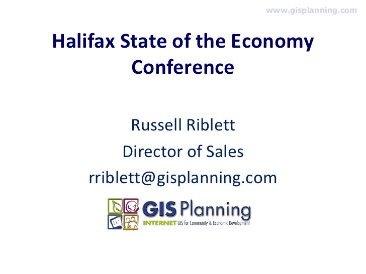 www.gisplanning.comHalifax State of the Economy         Conference         Russell Riblett        Director of Sales   rrib...