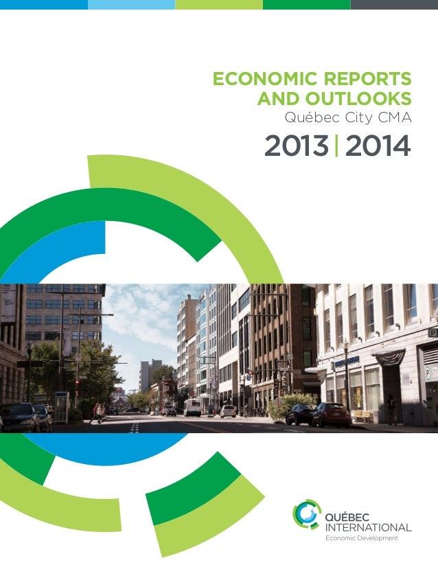 ECONOMIC REPORTS AND OUTLOOKS Québec City CMA 2013 2014