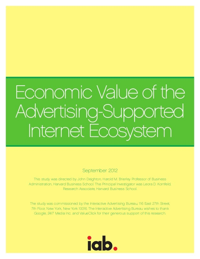 Economic Value of theAdvertising-Supported Internet Ecosystem                                  September 2012   This study...