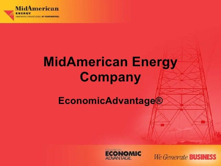 MidAmerican Energy Company EconomicAdvantage ®