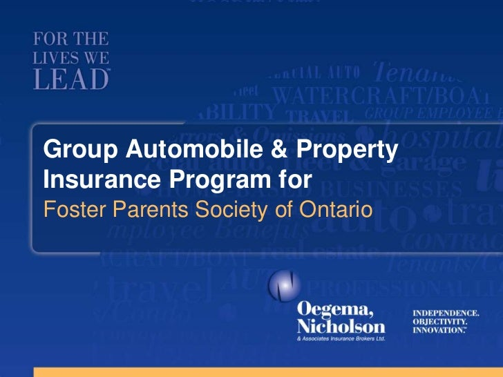 Group Automobile & PropertyInsurance Program forFoster Parents Society of Ontario