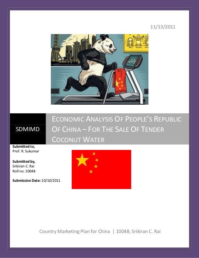 11/13/2011 Country Marketing Plan for China | 10048; Srikiran C. Rai SDMIMD ECONOMIC ANALYSIS OF PEOPLE'S REPUBLIC OF CHIN...