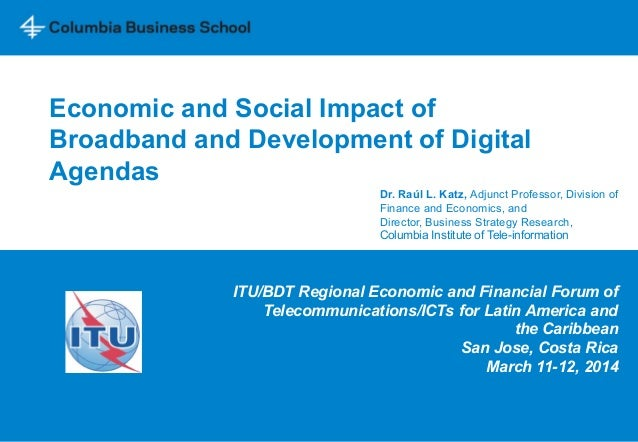 Economic and Social Impact of Broadband and Development of Digital Agendas ITU/BDT Regional Economic and Financial Forum o...