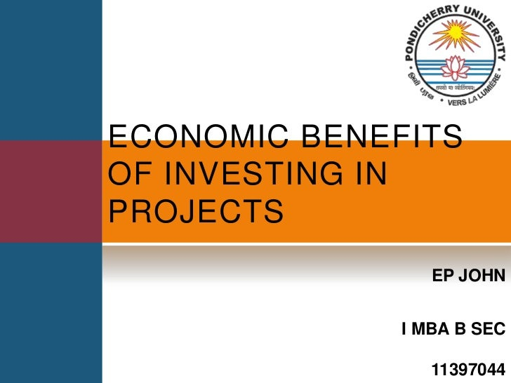 Economic benefits of investing in projects