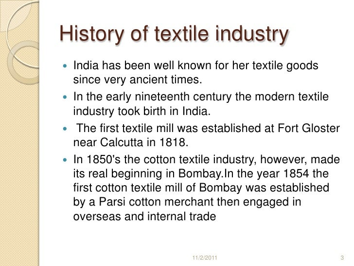 textile industry in india history History of textile industry in british india - informative & researched article on history of textile industry in british india from indianetzone, the largest free.