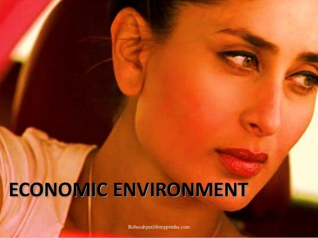 ECONOMIC ENVIRONMENT Babasabpatilfreepptmba.com