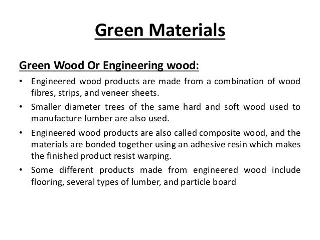 Green Materials Green Wood or